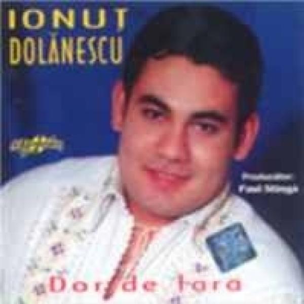 IONUT DOLANESCU DOR DE TARA