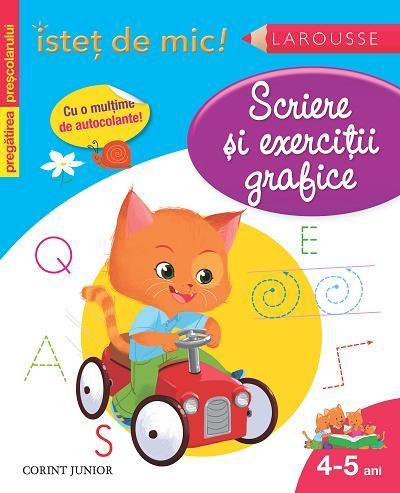 ISTET DE MIC. SCRIERE SI EXERCITII GRAFICE (4-5 ANI)