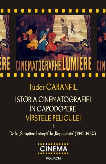 ISTORIA CINEMATOGRAFIEI IN CAPODOPERE VOLUMUL 1