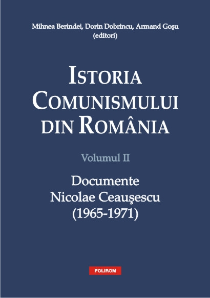 ISTORIA COMUNISMULUI DIN ROMANIA VOLUMUL 2