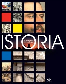 Istoria ilustrata a Romaniei - Ioan Aurel Pop