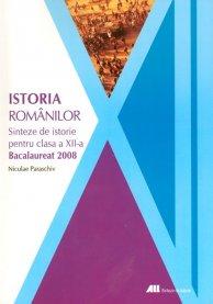 ISTORIA ROMANILOR.SINTEZE DE ISTORIE PENTRU CLASA A XII-A. BACALAUREAT 2008