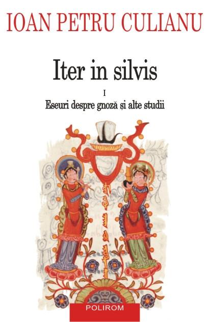 ITER IN SILVIS VOLUMUL 1
