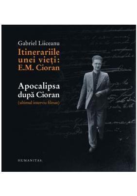 ITINERARIILE UNEI VIETI: E.M.CIORAN