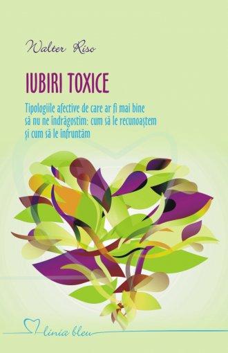 IUBIRI TOXICE