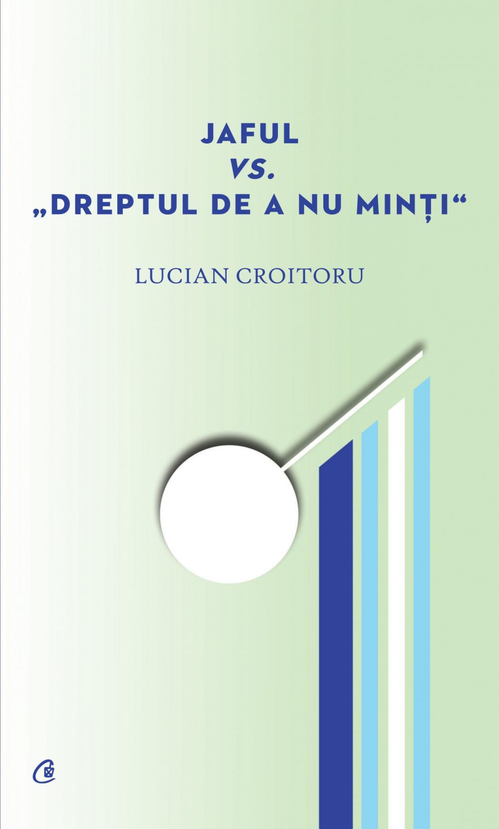 """JAFUL VS """"DREPTUL DE A NU MINTI"""""""