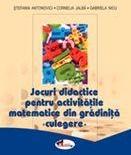 Jocuri didactice pentru activitati matematice din gradinita - Stefania Antonovici