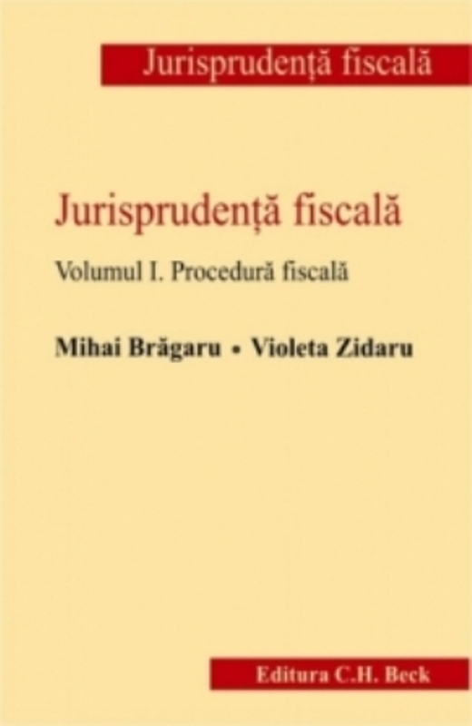 JURISPRUDENTA FISCALA. VOL.I PROCEDURA FISCALA