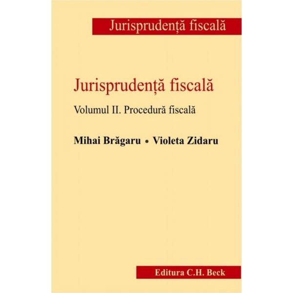 JURISPRUDENTA FISCALA VOLUMUL 2. PROCEDURA FISCALA
