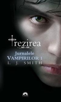 JURNALELE VAMPIRILOR VOL. 1 - TREZIREA