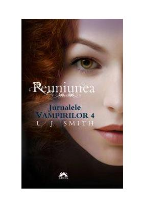 JURNALELE VAMPIRILOR VOL. 4 - REUNIUNEA