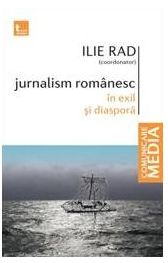 Jurnalism romanesc in exil si...