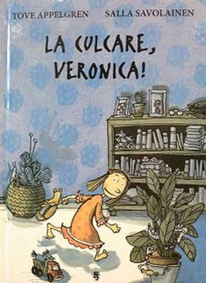 LA CULCARE, VERONICA!