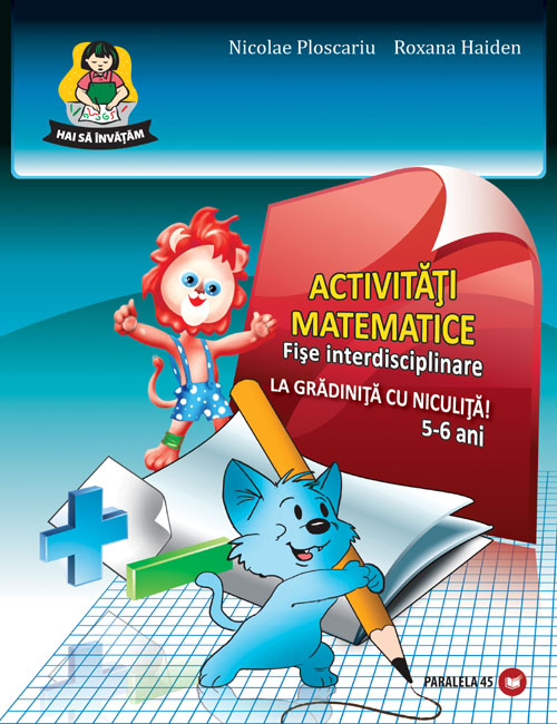 SET FISE GRADINITA 5-6 ANI: ACTIV. MATEM. / EDUC. LIMBAJ. / CUNOAST. MED.