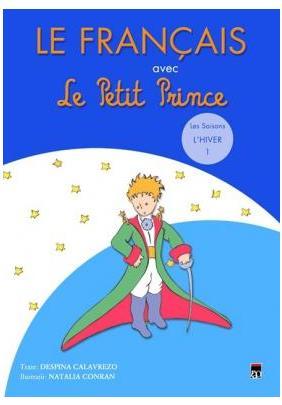 LE FRANCAIS AVEC LE PETIT PRINCE. HIVER VOLUMUL 1