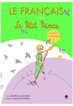 LE FRANCAIS AVEC LE PETIT PRINCE. PRINTEMPS VOLUMUL 2