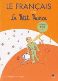 LE FRANCAIS AVEC LE PETIT PRINCE. L\'ETE VOLUMUL 3