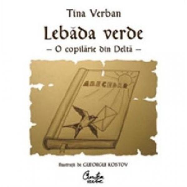 Lebada verde o copilarie din delta, Tina Verban