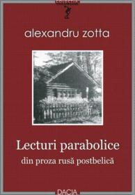 Lecturi parabolice. Din proza rusa postbelica - Alexandru Zotta