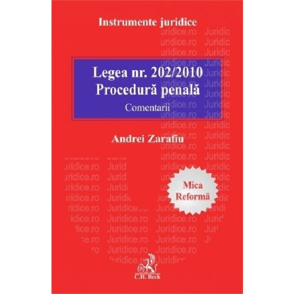 LEGEA 202/2010 PROCEDURA PENALA. COMENTARII SI SOLUTII MICA REFORMA