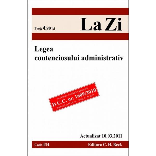 Legea contenciosului administrativ ( cod 434), actualizata la 10.03.2011, ******