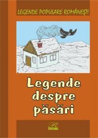 LEGENDE POPULARE ROMANESTI. LEGENDE DESPRE PASARI