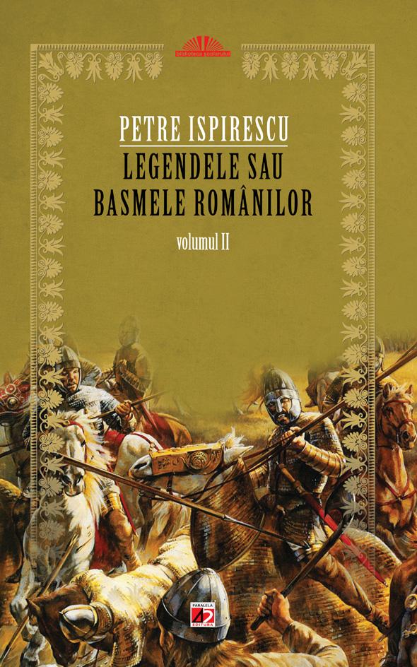 LEGENDELE SAU BASMELE ROMANILOR VOL.1, ED. 2