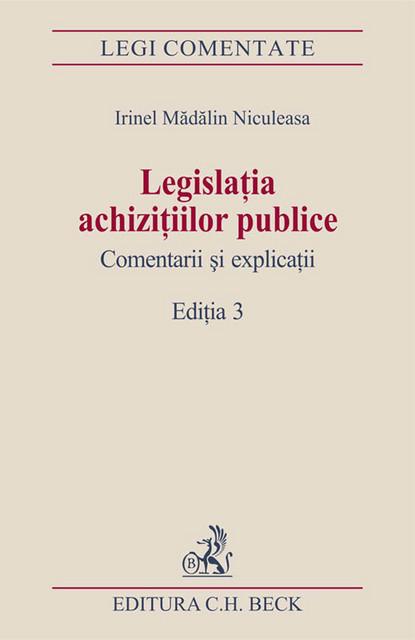 LEGISLATIA ACHIZITIILOR PUBLICE COMENTARII SI EXPLICATII EDITIA 3