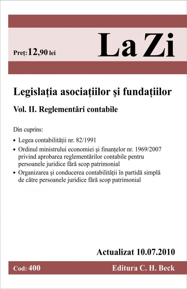 LEGISLATIA ASOC SI FUNDATIILOR (400) VOL II -10-IUL-2010. REGL.CONTABILE