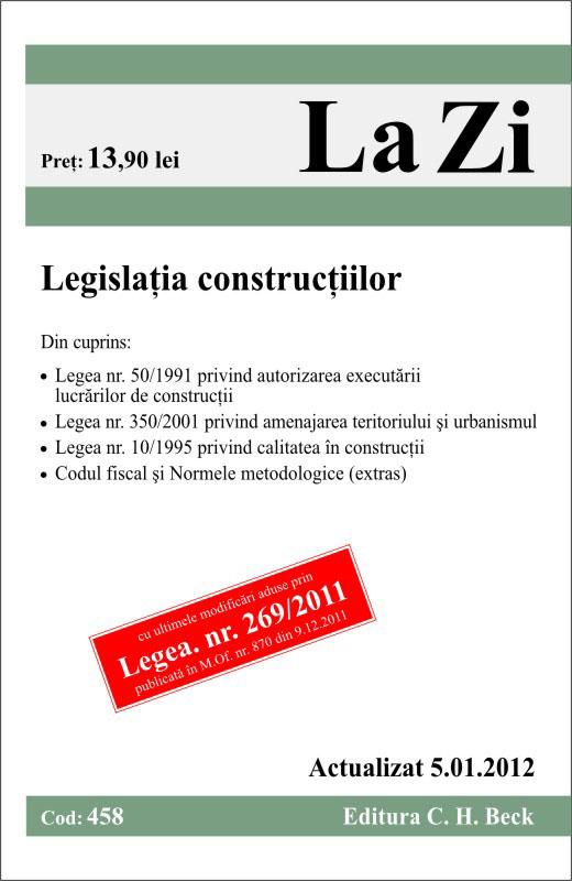 LEGISLATIA CONSTUCTIILOR EDITIA 9 LA ZI 458