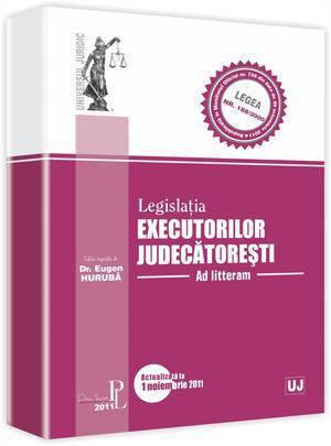LEGISLATIA EXECUTORILOR JUDECATORESTI AD LITTERAM ACT 1 NOV 2011