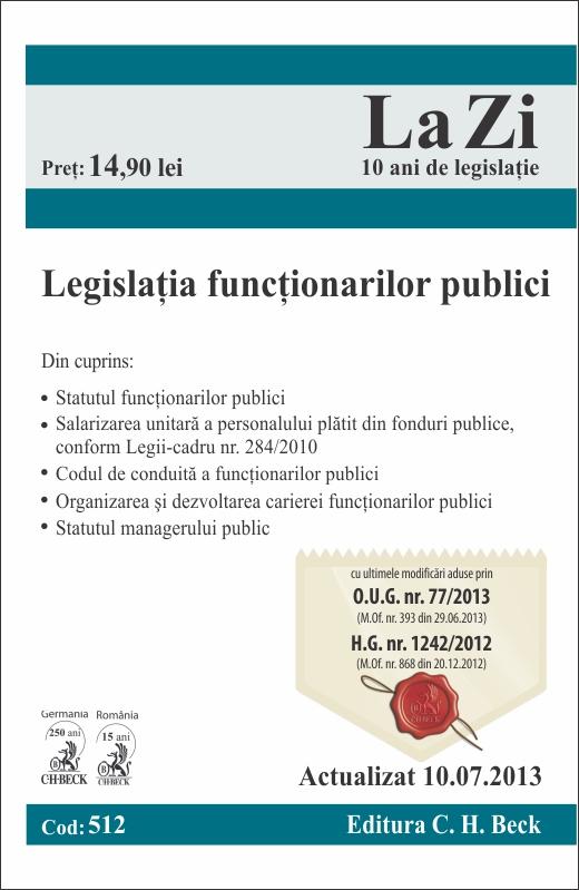 LEGISLATIA FUNCTIONARILOR PUBLICI LA ZI COD 512