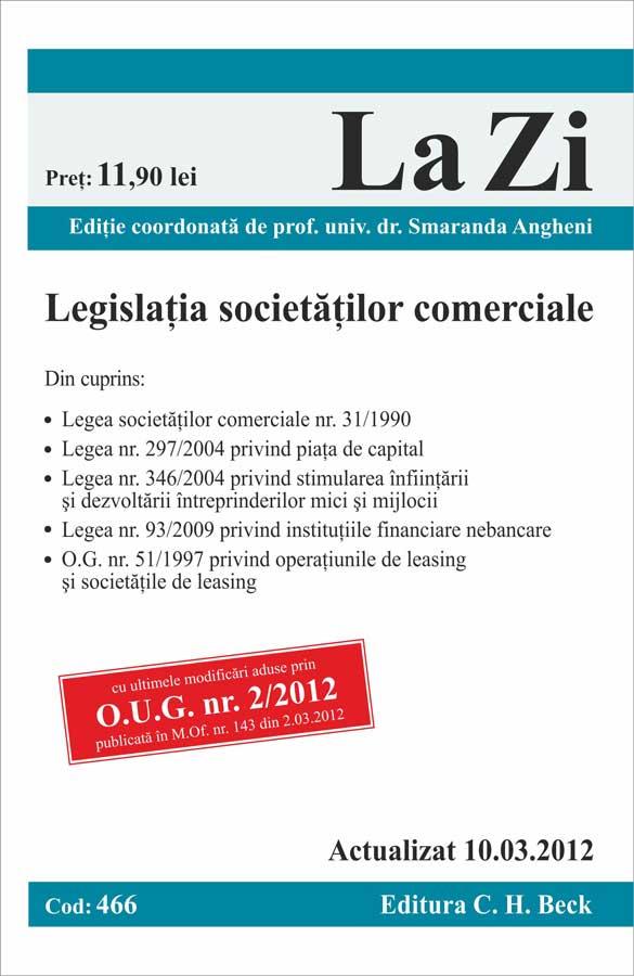 LEGISLATIA SOCIETATILOR COMERCIALE - LA ZI, COD 466 (actualizat 10.03.2012)