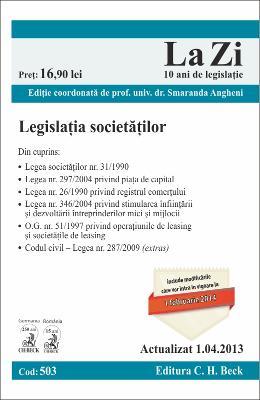 LEGISLATIA SOCIETATILOR COMERCIALE LA ZI COD 503 ACTUALIZARE 01.04.2013
