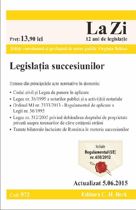 LEGISLATIA SUCCESIUNILOR LA ZI COD 572 (ACT 05.06.2015)