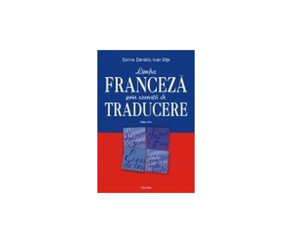 LIMBA FRANCEZA PRIN EXE RCITI DE TRADUCERE EDITIA 1