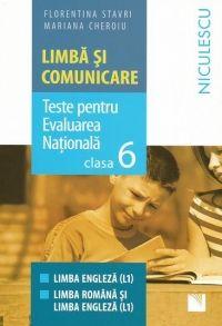 LIMBA SI COMUNICARE. TESTE PENTRU EVALUAREA NATIONALA CL 6. LB ENGLEZA, LB ROMANA SI ENGLEZA