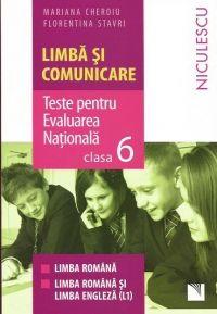 LIMBA SI COMUNICARE. TESTE PENTRU EVALUAREA NATIONALA CL 6. LB ROMANA, LB ROMANA SI ENGLEZA