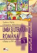 Limba si literatura romana, clasa a IV-a -caietul elevului - Tudora Pitila, Cleopatra Mihailescu