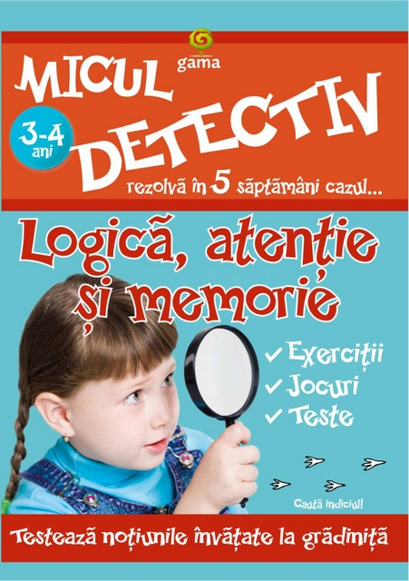 LOGICA, ATENTIE SI MEMORIE 3-4 ANI - MICUL DETECTIV