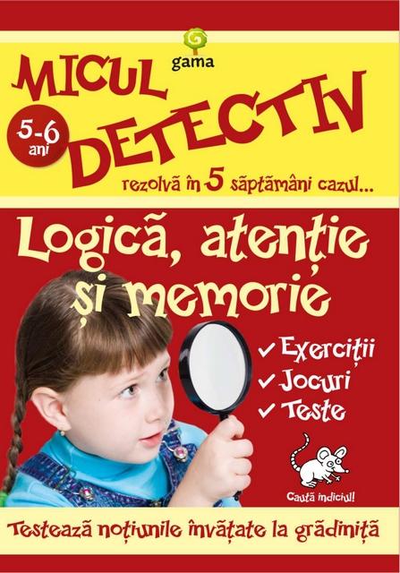 LOGICA, ATENTIE SI MEMORIE 5-6 ANI - MICUL DETECTIV