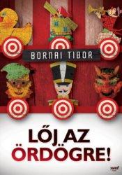 Loj Az Ordogre, Bornai Tibor