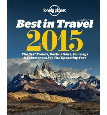 LONELY PLANET\'S BEST IN TRAVEL 2015