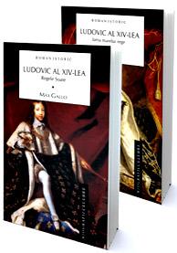 LUDOVIC AL XIV-LEA VOLUMUL 1 + VOLUMUL 2