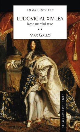 LUDOVIC AL XIV-LEA VOLUMUL 2 - IARNA MARELUI REGE