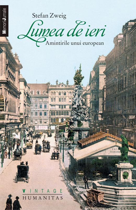LUMEA DE IERI - AMINTIRILE UNUI EUROPEAN