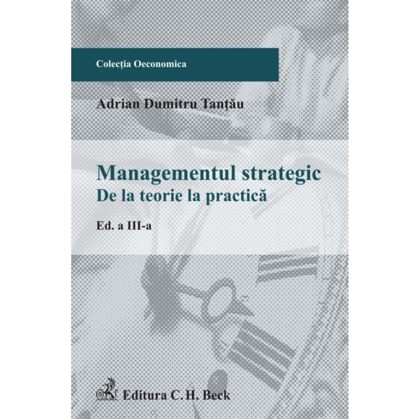 MANAGEMENT STRATEGIC DE LA TEORIE LA PRACTICA EDITIA 3