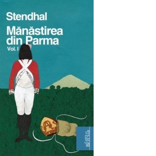 Manastirea din Parma volumul 1 - Stendhal