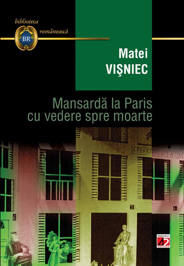 Mansarda la Paris cu vedere spre moarte editia 3 - Matei Visniec