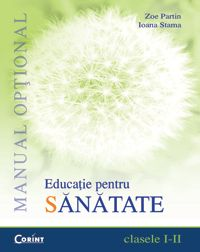MANUAL OPTIONAL EDUCATIE PENTRU SANATATE CLS. I-II